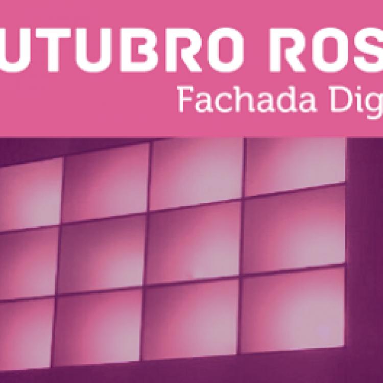 aa6c30d01b79b Outubro Rosa na Fachada Digital 01/10 a 31/10